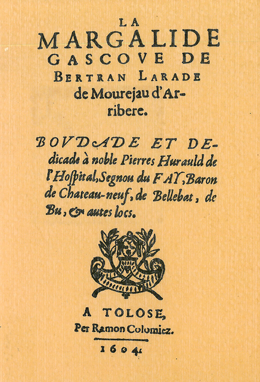 Bertrand Larade, La Margalide Gascoue, reprint de l'édition princeps (Toulouse : Colomiès, 1604), Béziers : CIDO, 1979. Collection CIRDÒC.